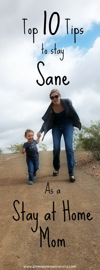 Top 10 Tips to stay Sane as a stay at home mom