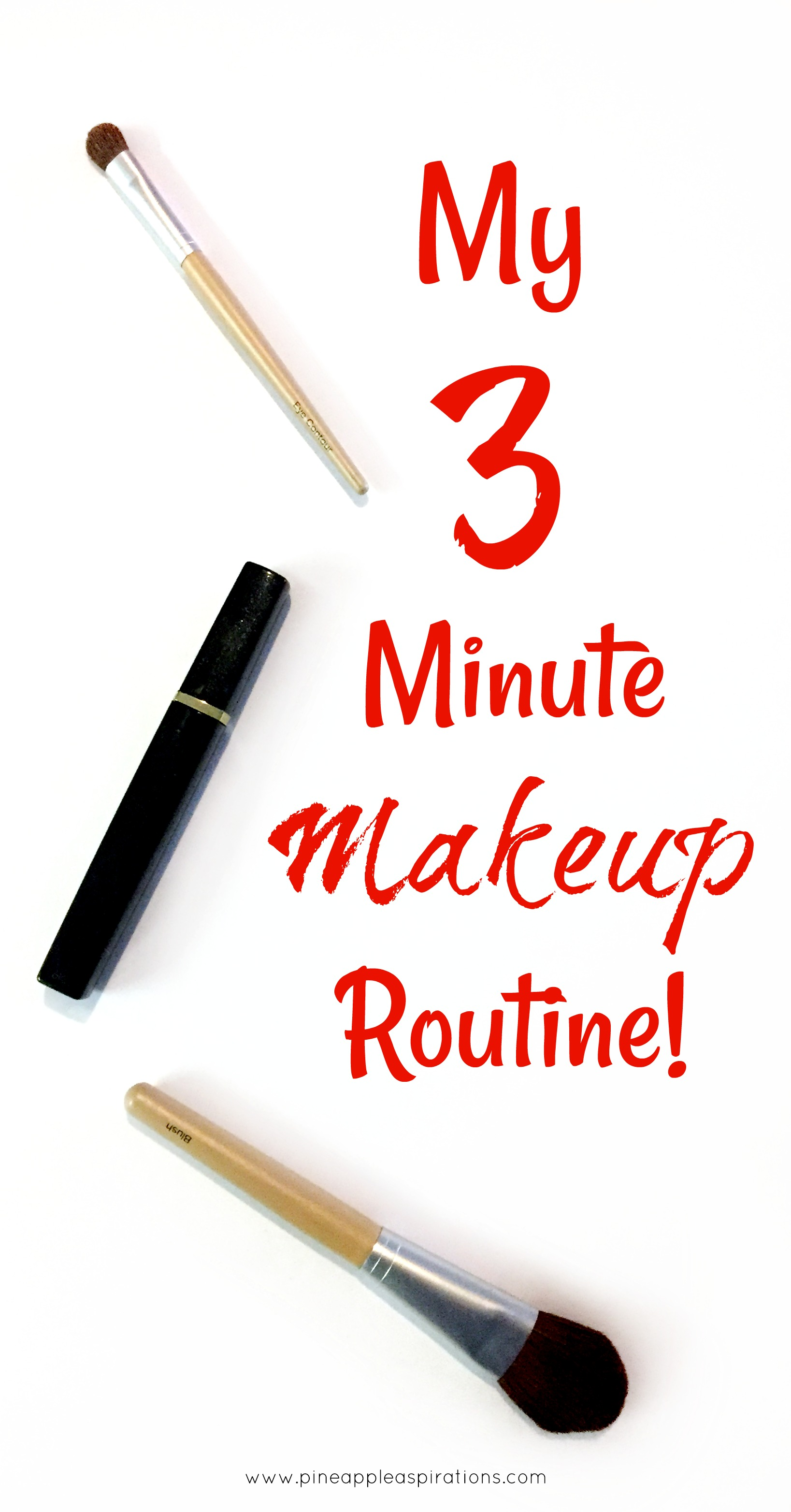 My 3 Minute Makeup Routine