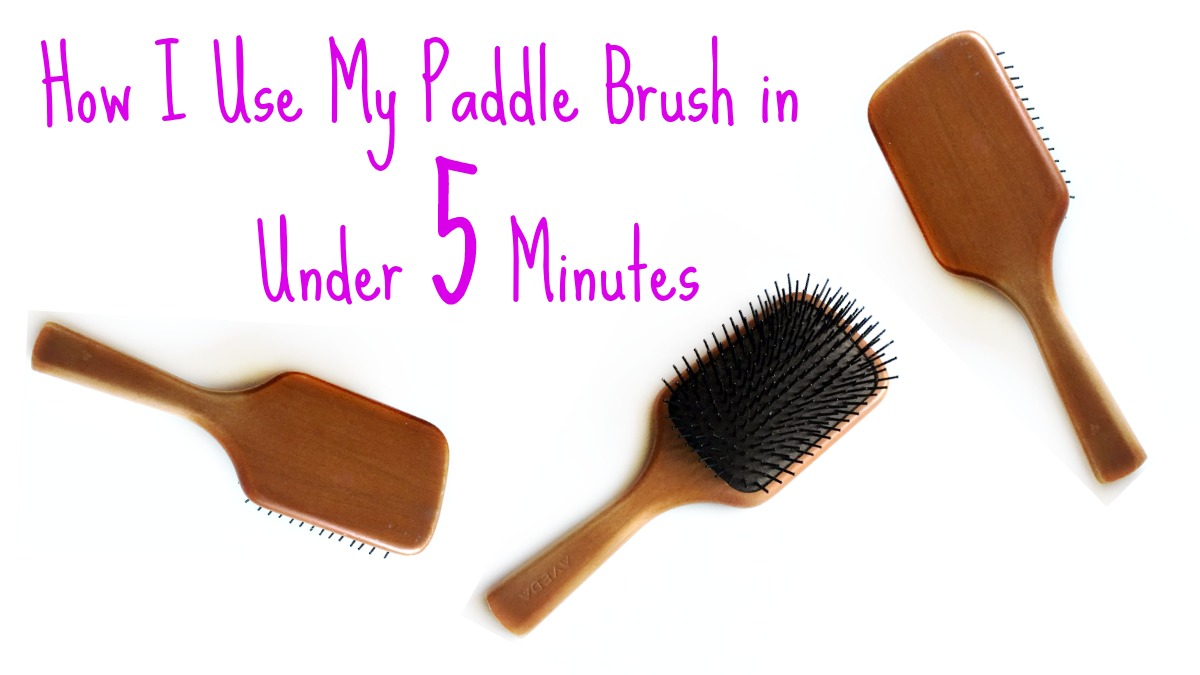 How I use my paddle brush in 5 minutes